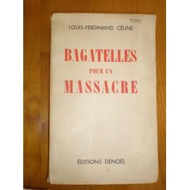 Bagatelles Pour Un Massacre de louis-ferdinand c�line