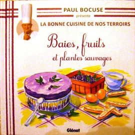 Baies, Fruits Et Plantes Sauvages de Paul Bocuse