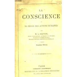 La Conscience Ou La R�gle Des Actions Humaines de Bautain M L