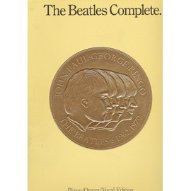 Petite annonce The Beatles Complete - Partitions Piano / Organ / Vocal - Edition Luxe - Beatles - 57000 METZ