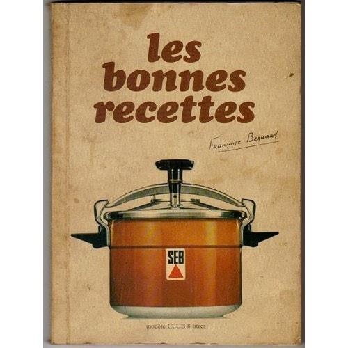 Les bonnes recettes de bernard francoise livre neuf occasion for Anciens livres de cuisine