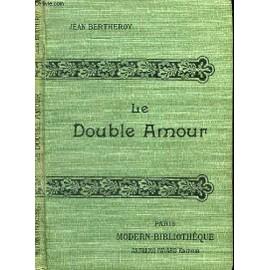Le Double Amour de Jean Bertheroy