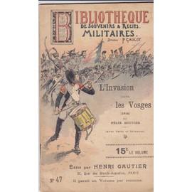 Biblioth�que De Souvenirs Et Recits. 47 L 'invasion Dans Les Vosges.