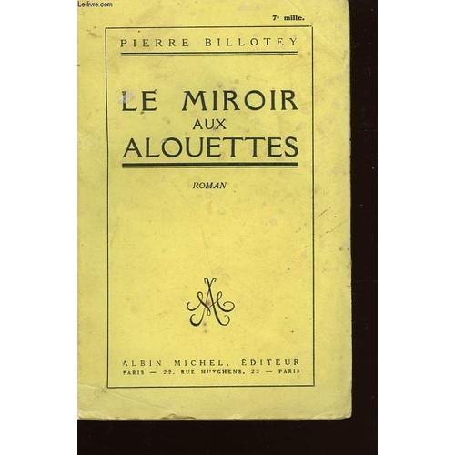 Le miroir aux alouettes de pierre billotey livre neuf for Un miroir aux alouettes