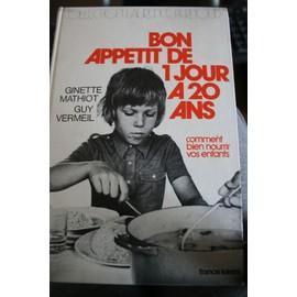 Bon Appétit De 1 Jour À 20 Ans de Ginette Mathiot - PriceMinister