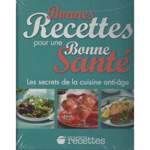 Bonnes recettes pour une bonne sant les secrets de la - Cuisine vivante pour une sante optimale ...