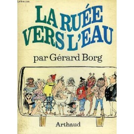 La Ruee Vers L'eau de Borg Gerard