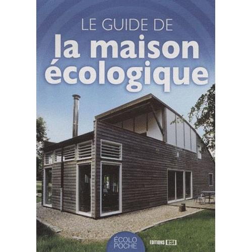 Le guide de la maison cologique de philippe boucher - La maison ecologique ...