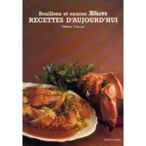 Bouillons et sauces knorr recettes d 39 aujourd 39 hui de - Recette laurent mariotte aujourd hui ...