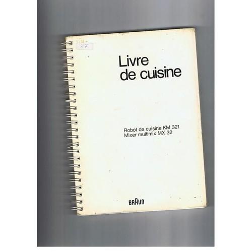 livre de cuisine robot de cuisine km 321 mixer multimix mx 32 de braun braun. Black Bedroom Furniture Sets. Home Design Ideas