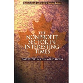 The Nonprofit Sector In Interesting Times: Case Studies In A Changing Sector de Kathy Brock