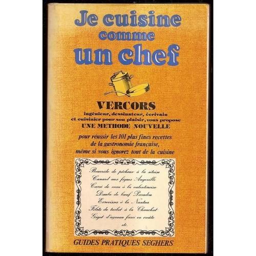 Je cuisine comme un chef de jean bruller dit vercors - Cuisine comme un chef ...