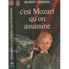 Nos dernières lectures (tome 4) - Page 37 C-est-mozart-qu-on-assassine-de-gilbert-cesbron-908038075_ML