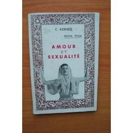 Hatha Yoga Amour Et Sexualite de C.KERNEIZ