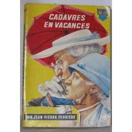 Cadavres En Vacances de Ferri�re Jean Pierre