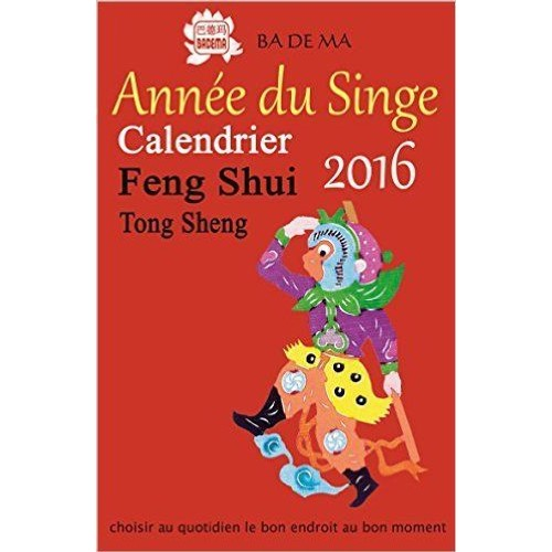 calendrier feng shui 2016 l 39 ann e du singe de badema. Black Bedroom Furniture Sets. Home Design Ideas