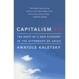 Capitalism 4.0: The Birth Of A New Economy In The Aftermath Of Crisis de Anatole Kaletsky