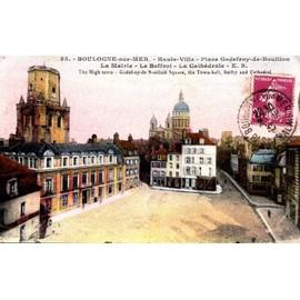 Carte Postale Ancienne, France, Pas De Calais ( 62 ), Boulogne Sur Mer, Place Godefroy De ...
