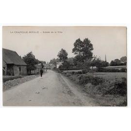 Carte Postale Ancienne.La Chapelle Royale, Entr�e De La Ville. 28 Eure Et Loire.