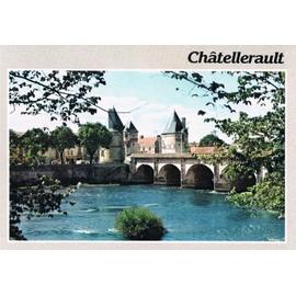 Carte Postale, France, Vienne ( 86 ), Chatellerault, Le Pont Henri I V