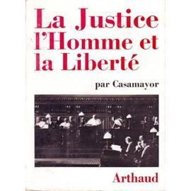 La Justice, L'homme Et La Libert� de Casamayor