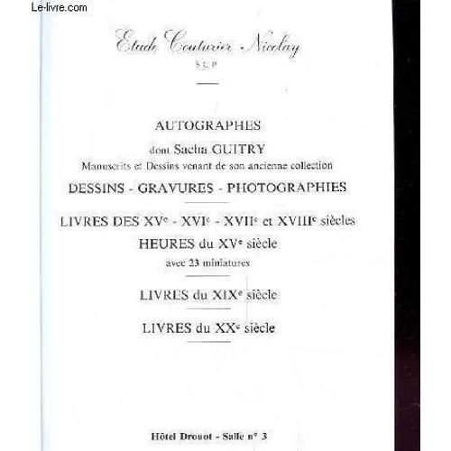 Catalogue Autographe Dessins Gravure Photographies Livrs Des Xv Xvi Xvii Xviiie Siecles Heure Du Xve Siecle Livre Du Xix Et Xx E Siecle