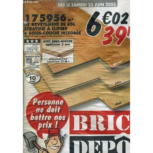 catalogue brico depot les prix bas tout les jours des le samedi 25 juin 2005 de collectif. Black Bedroom Furniture Sets. Home Design Ideas