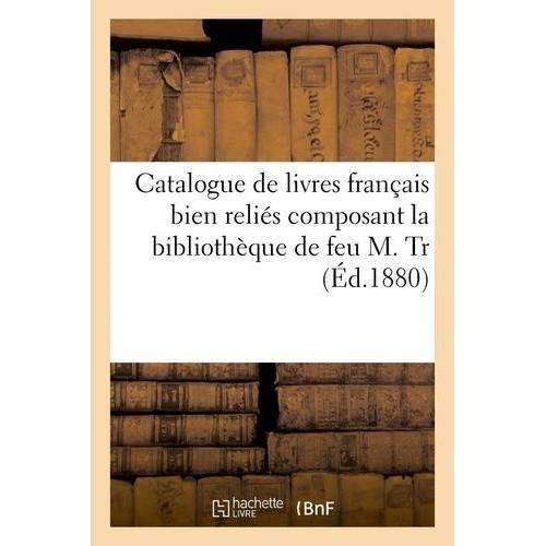 Catalogue De Livres Francais Bien Relies Composant La