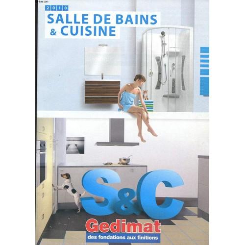 catalogue gedimat salle de bains et cuisine 2010 de collectif. Black Bedroom Furniture Sets. Home Design Ideas