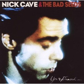 Your Funeral My Trial - Nick Cave & The Bad Seeds