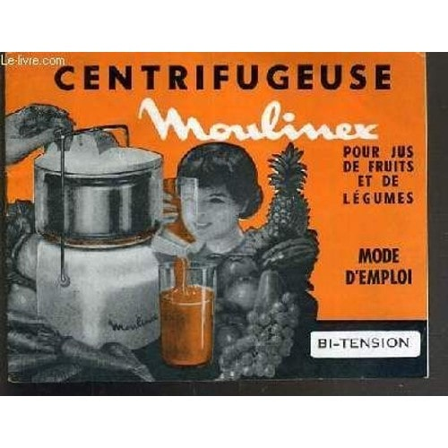 centrifugeuse moulinex pour jus de fruit et de legumes mode d 39 emploi bi tension de collectif. Black Bedroom Furniture Sets. Home Design Ideas