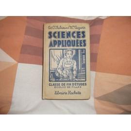 Sciences Appliqu�es. Classe De Fin D' Etudes - Ecole De Filles (Programme De 1947). de CHABANAS A. & C. et AUGUSTIN Mme
