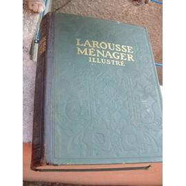 Larousse M�nager : Dictionnaire Illustr� De La Vie Domestique de Chancrin E Dir Faideau F Collab