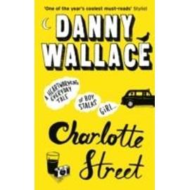 Charlotte Street de Danny Wallace
