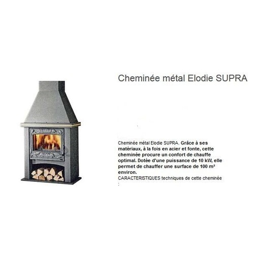 cheminee metal supra elodie pas cher achat vente. Black Bedroom Furniture Sets. Home Design Ideas