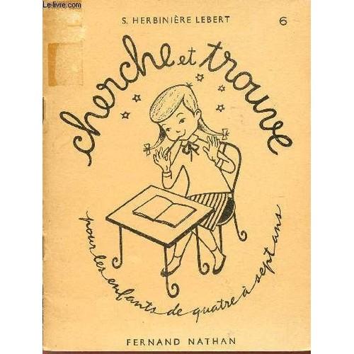 Cherche Et Trouve Cahier 6 Pour Les Enfants De Quatre A Sept Ans
