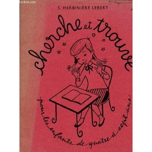 Cherche Et Trouvee Pour Les Enfants De Quatre A Sept Ans Cahier N 2