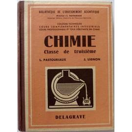 Chimie classe de troisième par L.Pastouriaux et J.Lignon