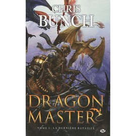 Dragon Master Tome 3 - La Derni�re Bataille de Chris Bunch