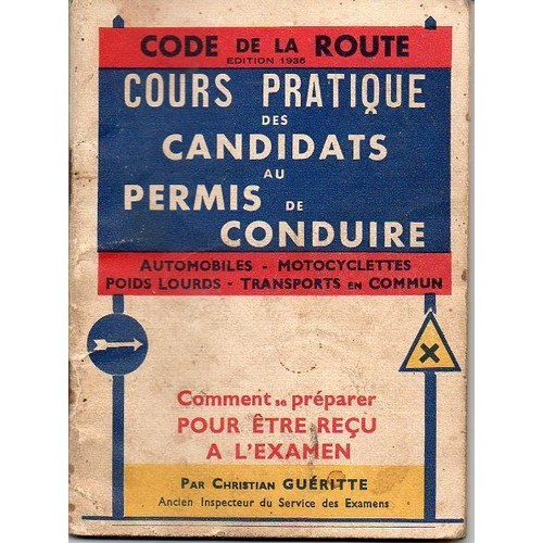 code de la route cours pratique des candidats au permis de conduire 1936 de christian gu ritte. Black Bedroom Furniture Sets. Home Design Ideas