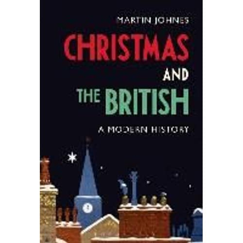 3a2fafbcc130a5 christmas-and-the-british-a-modern-history-de-martin-johnes-1208051612 L.jpg