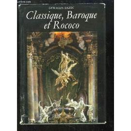 Classique Baroque Et Rococo de germain bazin