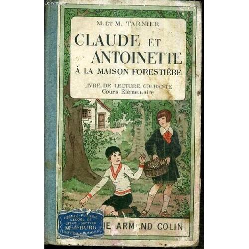 Claude et antoinette a la maison forestiere livre de lecture courante cours elementaire de - Regarder 7 a la maison gratuitement ...