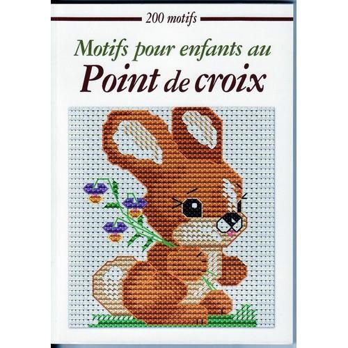 200 Motifs Pour Enfant Au Point De Croix de COLLECTIF