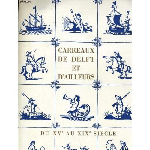 Carreaux de delft for Carreaux de faience anciens