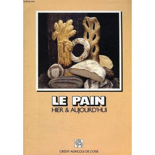 Collectif Le Pain Hier Aujourd Hui Livre Ancien 876093903 L