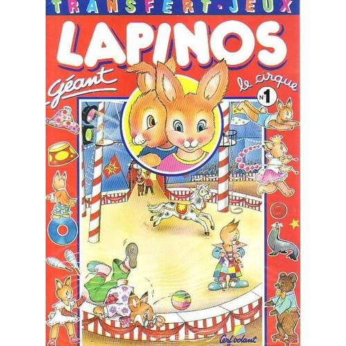 Lapinos Geant Le Cirque N 1 Transfert Jeux
