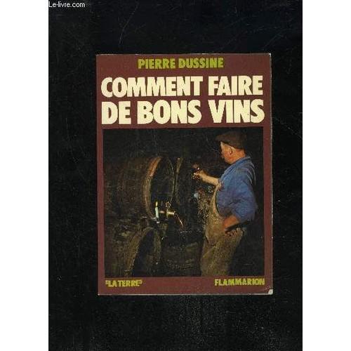 Comment faire de bons vins de pierre dussine neuf occasion - Comment faire du vinaigre de vin ...