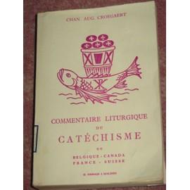 Commentaire Liturgique Du Cat�chisme De Belgique - Canada - France - Suisse (3 Tomes - Complet) I : Les V�rit�s De La Foi ; Ii : La Vie Chr�tienne. L de Croegaert