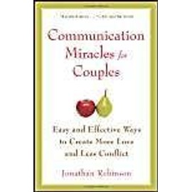 Communication Miracles For Couples de Jonathan Robinson